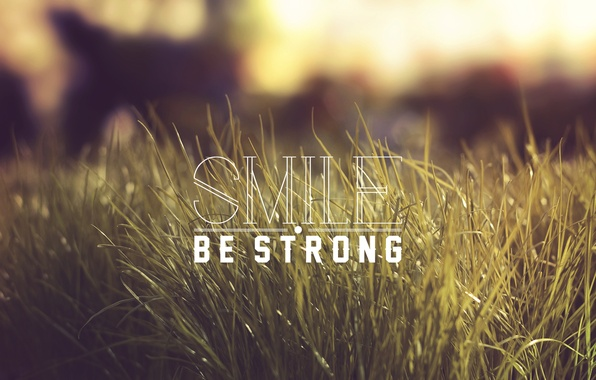 Картинка трава, слова, Smile, Be Strong