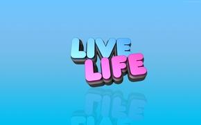 Обои слова, live life, надпись