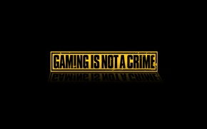 Картинка игры, games, играние, Gaming Is not a crime, gaming
