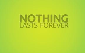 Картинка текст, надпись, зелёный, ничто не длится вечно