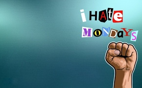 Картинка текст, фон, надпись, рука, кулак, я ненавижу понедельники