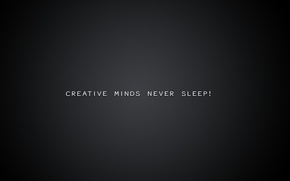 Картинка фон, картинкаcreative minds never sleep, творческие умы никогда не спят