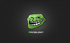 Обои problem, рожа, проблемы, трололо, TROLL FACE, trololo, надпись