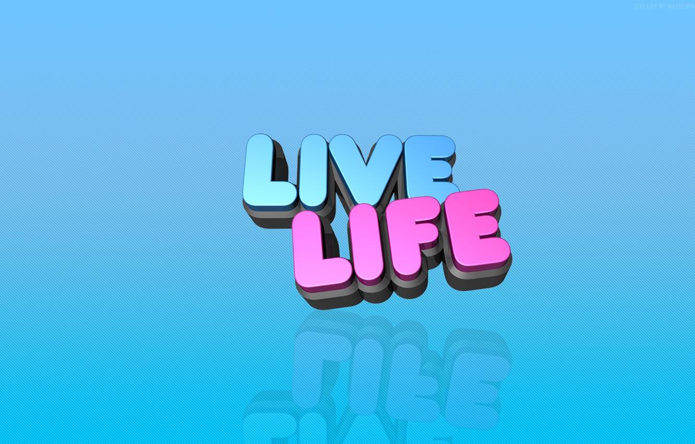 Фото обои надпись, слова, live life